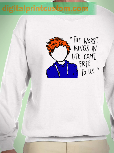 Ed Sheeron Quote Sweatshirt - Digital Print Custom