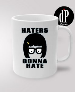 Tina Bletcher Hater Gonna Hate Coffee Mug 11oz