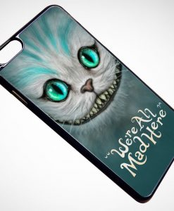 Cheshire Cat Smile Were all Madde Here iPhone and Samsung Cases