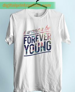 One Direction Wanna Be Forever Young Quote Unisex T Shirt Available Size S XXL