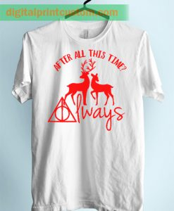 Harry Potter After This Time Always Quote Unisex Adult T Shirt