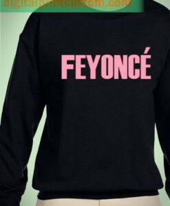 Feyonce Beyonce Unisex Sweatshirt