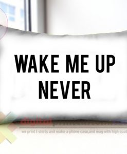 wake-me-up-never-templet-pillow-long