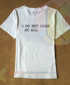 I Do Not Care At All
