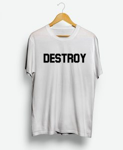 Destroy Everything Shirt