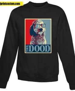 Goldendoodle The Dood Sweatshirts
