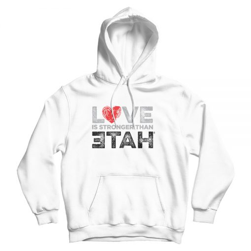 For Sale Love Is Stronger Than Hate Cheap Hoodie