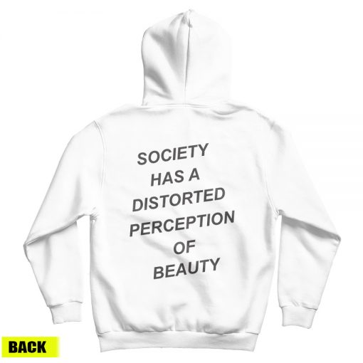 For Sale Society Has A Distorted Perception Of Beauty Hoodie