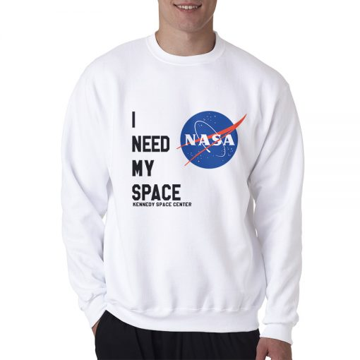 I Need My Space Kennedy Space Center Nasa Sweatshirt