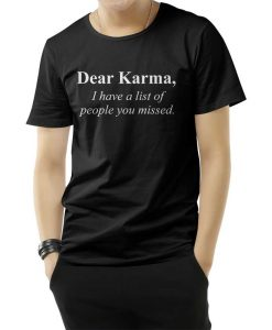 Dear Karma Quotes T-Shirt